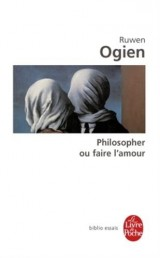 Philosopher ou faire l'amour [Poche]