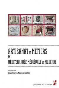 Artisanat et métiers en Méditerranée médiévale et moderne