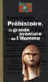 Prehistoire Grande Aventure de l'Homme