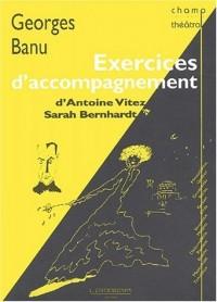 Exercices d'accompagnement, d'Antoine Vitez à Sarah Bernhardt