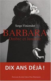 Barbara, ombre et lumière