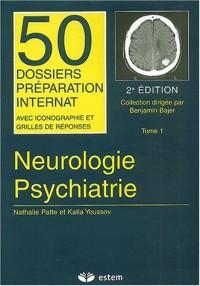 Neurologie - Psychiatrie. : Tome 1, 2ème édition