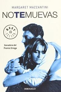 No te muevas/ Don't Move