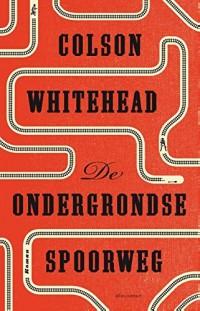 De ondergrondse spoorweg: roman
