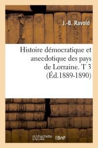 Histoire Pays de Lorraine T 3  ed 1889 1890