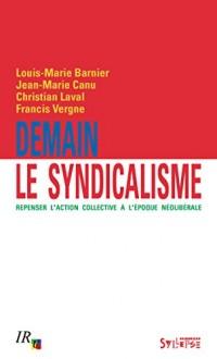 Demain le syndicalisme : Repenser l'action collective à l'époque néolibérale