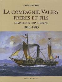 La Compagnie Valéry Frères et Fils : Armateurs cap corsins 1840-1883