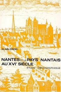Nantes et le Pays nantais au XVIe siècle. Etude démographique