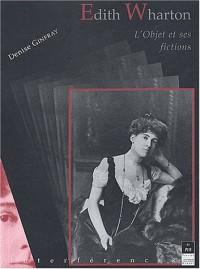 Edith Wharton : L'objet et ses fictions