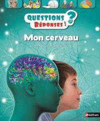 Mon cerveau - Questions/Réponses - doc dès 7 ans (49)