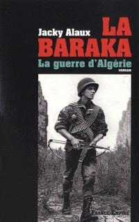 La baraka la guerre d'Algérie de 1957 à 1962