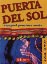 Puerta del Sol : Espagnol, première année (cassette audio)