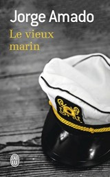 Le vieux marin : Ou Toute la vérité sur les fameuses aventures du commandant Vasco Moscose de Aragao capitaine au long cours [Poche]