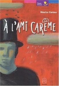 A l'ami Carême, nouvelle édition