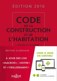Code de la construction et de l'habitation 2016, commenté - 23e éd.