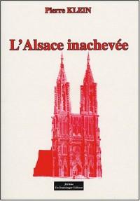 L'Alsace inachevée