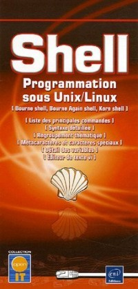 Shell - ksh, bash, bsh : Programmation sous Unix/Linux
