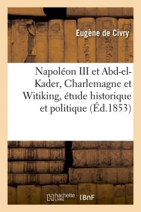 Napoleon III et Abd El Kader  ed 1853