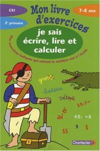 Mon livre d'exercices : Je sais écrire, lire et calculer 7-8 ans