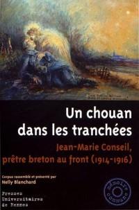 Un chouan dans les tranchées : Jean-Marie Conseil, prêtre breton au front (1914-1916)