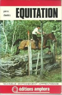 Equitation - Technique, entrainement, apprentissage (4eme édition revue, corrigée, et augmentée)