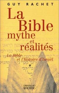 La Bible, mythes et réalités