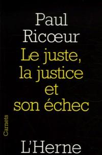 Le juste, la justice et son échec