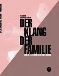 Der klang der familie, Berlin la techno et la révolution
