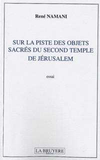 Sur la piste des objets sacrés du Second Temple de Jérusalem