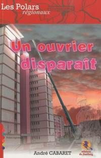 Un ouvrier disparaît