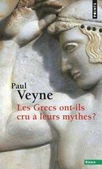 Les Grecs ont-ils cru à leurs mythes ? . Essai sur l'imagination constituante