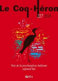 Coq-Heron 227 - Voix de la Psychanalyse Italienne Aujourd'Hui