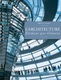 L'Architecture : élément par élément
