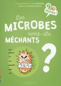 Les MICROBES sont-ils méchants ?