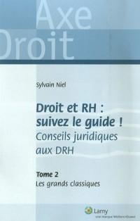 Droit et RH : suivez le guide ! Conseils juridiques aux DRH : Tome 2, Les grands classiques
