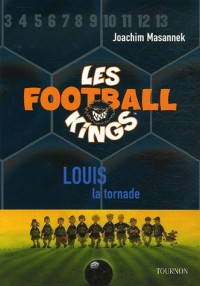 Les Football Kings, Tome 2 : Louis la tornade