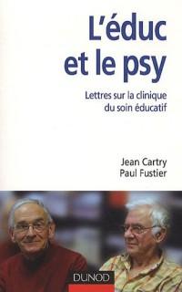 L'éduc et le psy : Lettres sur la clinique du soin éducatif