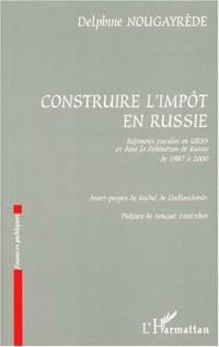 Construire l'impot en russie. reformes fiscales en urss et dans la federat