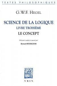 Science de la logique : Tome 3, Le concept