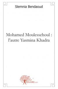 Mohamed Moulessehoul : l'autre Yasmina Khadra