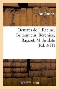 Oeuvres de J  Racine  Britannicus  ed 1831