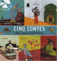 Cinq contes des cinq continents (1CD audio)