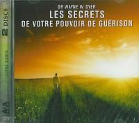 Les secrets de votre pouvoir de guérison : Livre audio 2 CD