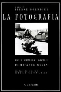 La fotografia. Usi e funzioni sociali di un'arte media