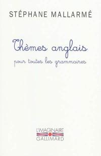 Thèmes anglais pour toutes les grammaires : Les mille problèmes, dictons et phrases typiques de l'anglais groupés d'après les règles de la grammaire