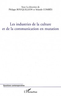 Les industries de la culture et de la communication en mutation