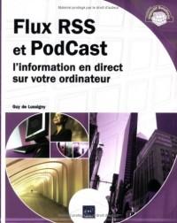 Flux RSS et PodCast - l'information en direct sur votre ordinateur