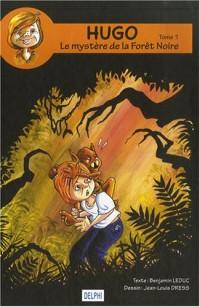 Hugo, Tome 1 : Le mystère de la Forêt Noire