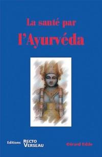 Sante par l'Ayurveda (la)