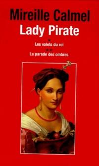 Lady Pirate : Coffret en 2 volumes : Tome 1, Les valets du roi ; Tome 2, La parade des ombres